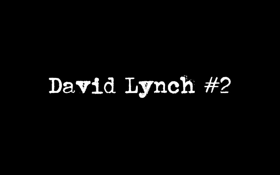 MOONLIGHT MADNESS: David Lynch #2